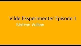 Vi laver et vildt eksperiment (Natron Vulkan)