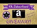 WIN A $100 AMAZON GIFT CARD!!! {OPEN} | 10K Subscribers GIVEAWAY | Ends 5.31.2019 | World-Wide
