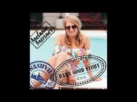 Melanie Meriney - Damn Good Story (official audio)