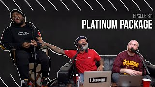 The Joe Budden Podcast Episode 311 | Platinum Package
