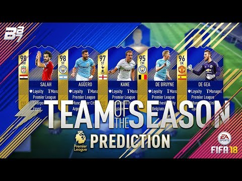PREMIER LEAGUE TEAM OF THE SEASON PREDICTIONS! | FIFA 18 ULTIMATE TEAM