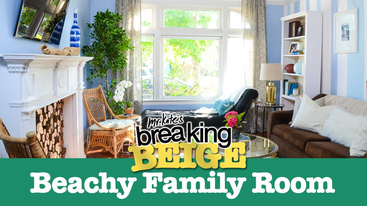 Beautiful Beachy Family Room Part 2 Breaking Beige
