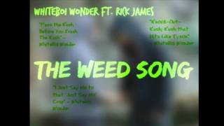 The Weed Song by WhiteBoiWonder