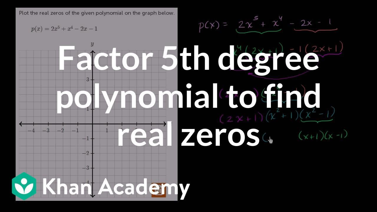 Factoring higher-degree polynomials (video) | Khan Academy