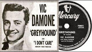 VIC DAMONE - Greyhound / I Don't Care (1952)