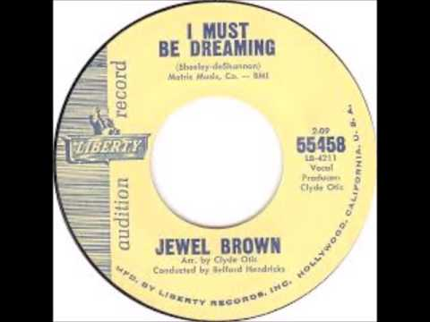 JEWEL BROWN & GROUP - I MUST BE DREAMING / IF YOU HAVE NO REAL OBJECTIONS - LIBERTY 55458 - 1962