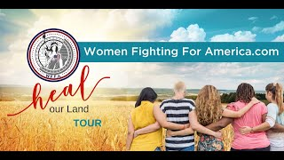 Women Fighting For America: Heal Our Land Tour