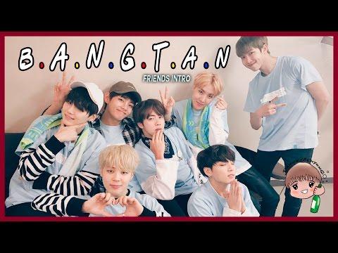 Friends Intro (BANGTAN/BTS Version)