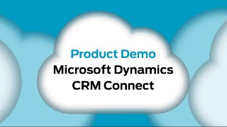 Evolve IP Product Demo: Microsoft Dynamics CRM Connect