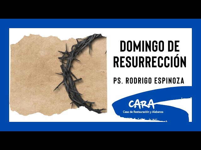 Ps. Rodrigo Espinoza - Domingo De Resurrección