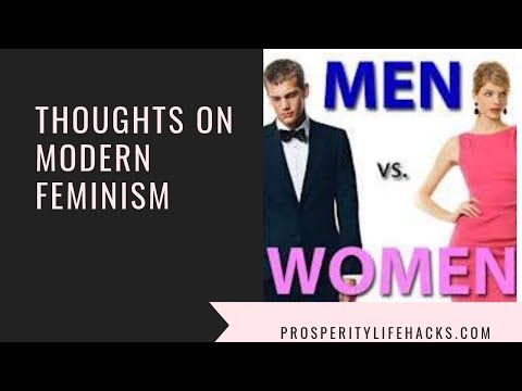 WARNING CONTROVERSIAL: My Thoughts On Modern Feminism