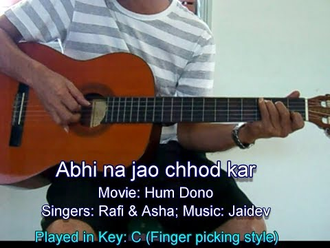 Abhi na jao chhod kar on classical acoustic guitar (Finger picking style): A duet by Rafi and Asha from the movie Hum Dono (1961). See tutorial for this song below.  https://www.youtube.com/watch?v=BWyZKAhzaz8   Watch my Bollywood Antakashri video if you like Golden Oldies like this.