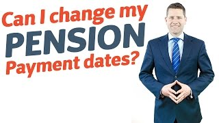 12 Can I change my Pension Payment dates?