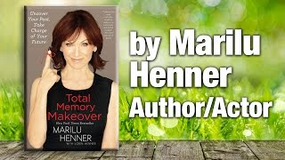 Author, Actor & Memory Expert Marilu Henner - The Total Memory Makeover