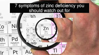 7 symptoms of zinc deficiency you should watch out for
