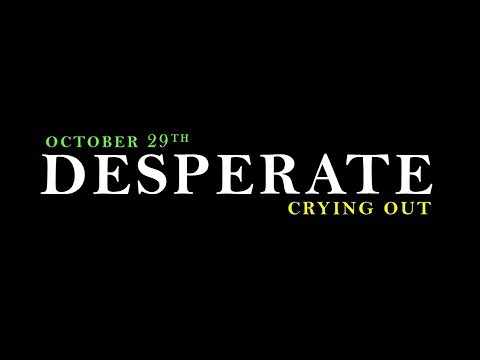 DESPERATE  -  CRYING OUT   JD Davis    2017_1029