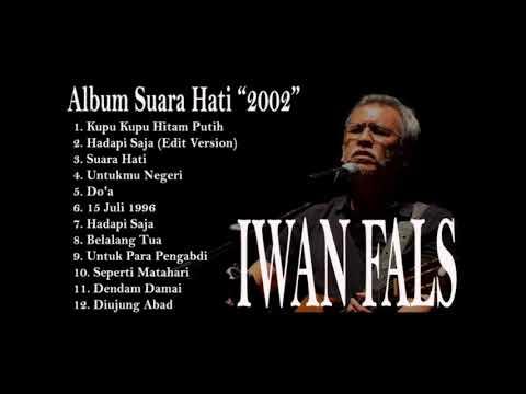 Lagu Iwan Fals Album Suara Hati 2002 Youtube