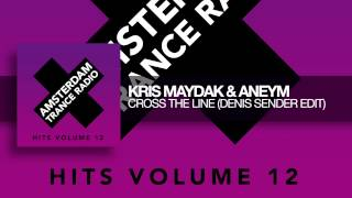 Kris Maydak Aneym Cross The Line Denis Sender Edit Amsterdam Trance Radio Hits Vol 12