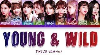 Twice  트와이스  - Young & Wild  Color Coded Lyrics/han/rom/eng