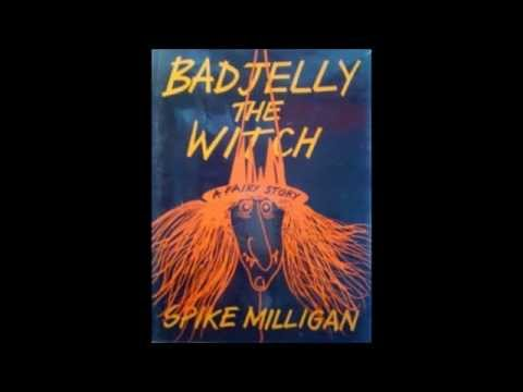 Badjelly the Witch by Spike Milligan