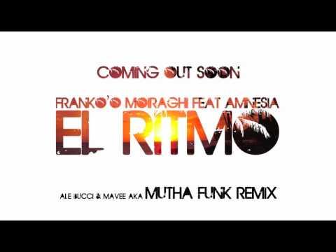 Frank'o Moiraghi ft Amnesia - El Ritmo (Mutha Funk Remix)
