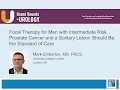 Focal Therapy for Men with Intermediate Risk Prostate Cancer