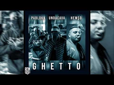 PABLOKK • UNDACAVA • HEMSO - GHETTO (Prod. by Deadeye)