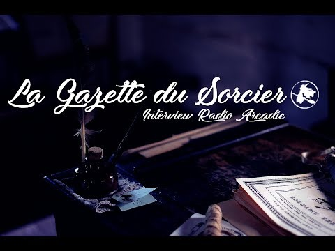 La Gazette du Sorcier - Harry Potter - Interview Radio Arcadie