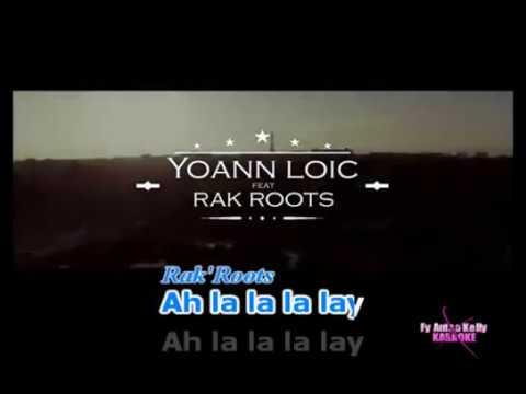 Karaoke Yoann Loïc feat. Rak' Roots-Tania  extrait