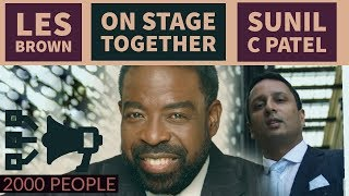 Les Brown + Sunil C Patel Together On-Stage🎤 | U.K.'s #1 Motivational Speaker
