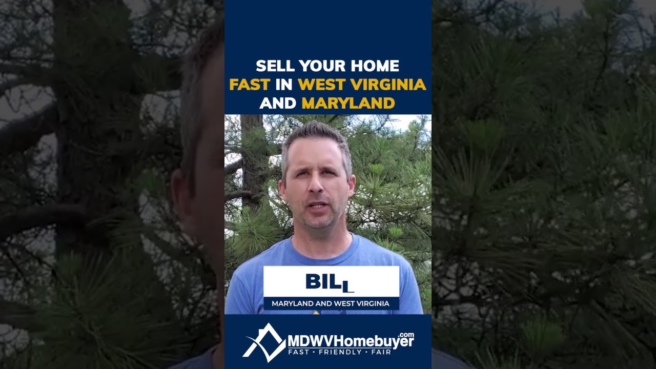 Sell Your Home Fast in West Virginia and Maryland - MDWVHomebuyer