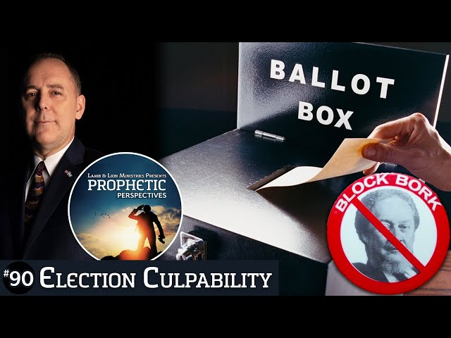 Election Culpability | Prophetic Perspectives #90