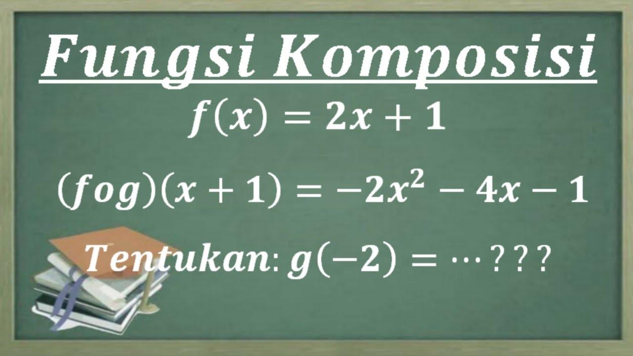 Cara mudah fungsi komposisi jika diketahui f(x) dan (fog ...