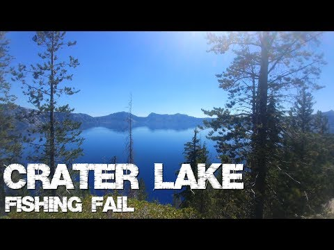 Crater Lake - Spur Of The Moment Trip And Fishing Fail
