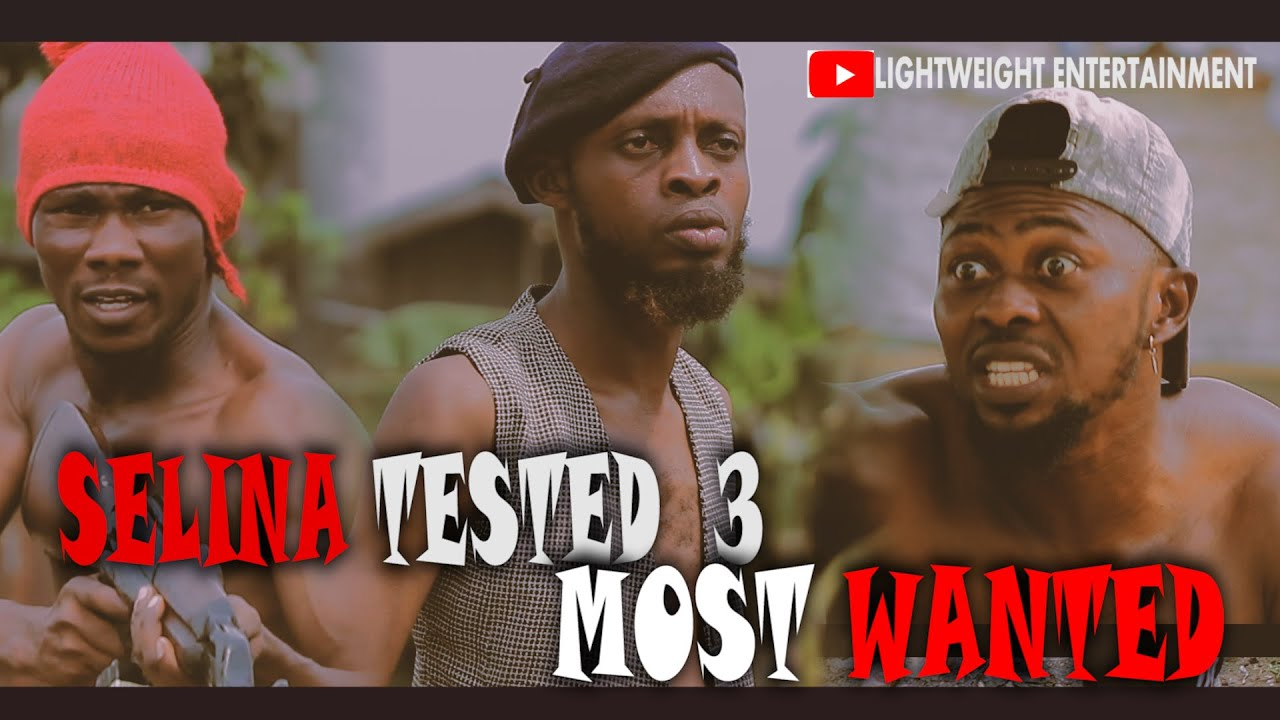Download SELINA TESTED ( MOST WANTED EPISODE 3)