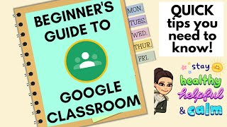 Google Classroom Made Easy! | Three Tips You Need To Know!
