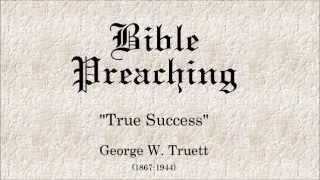 True Success - George W. Truett