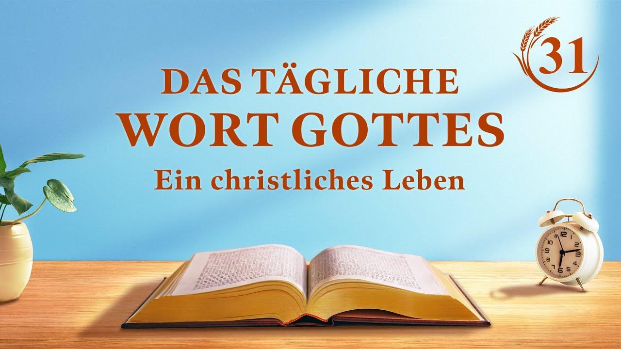 """Das tägliche Wort Gottes   """"Die innere Wahrheit des Eroberungswerkes (1)""""   Auszug 31"""