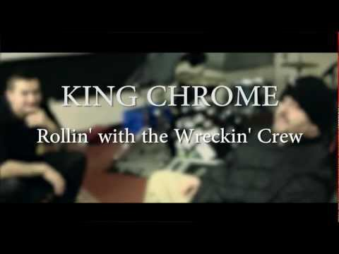 KING CHROME TV - Rollin' with the Wreckin' Crew part 3