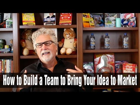 Building a Team to Bring Your Ideas to Life