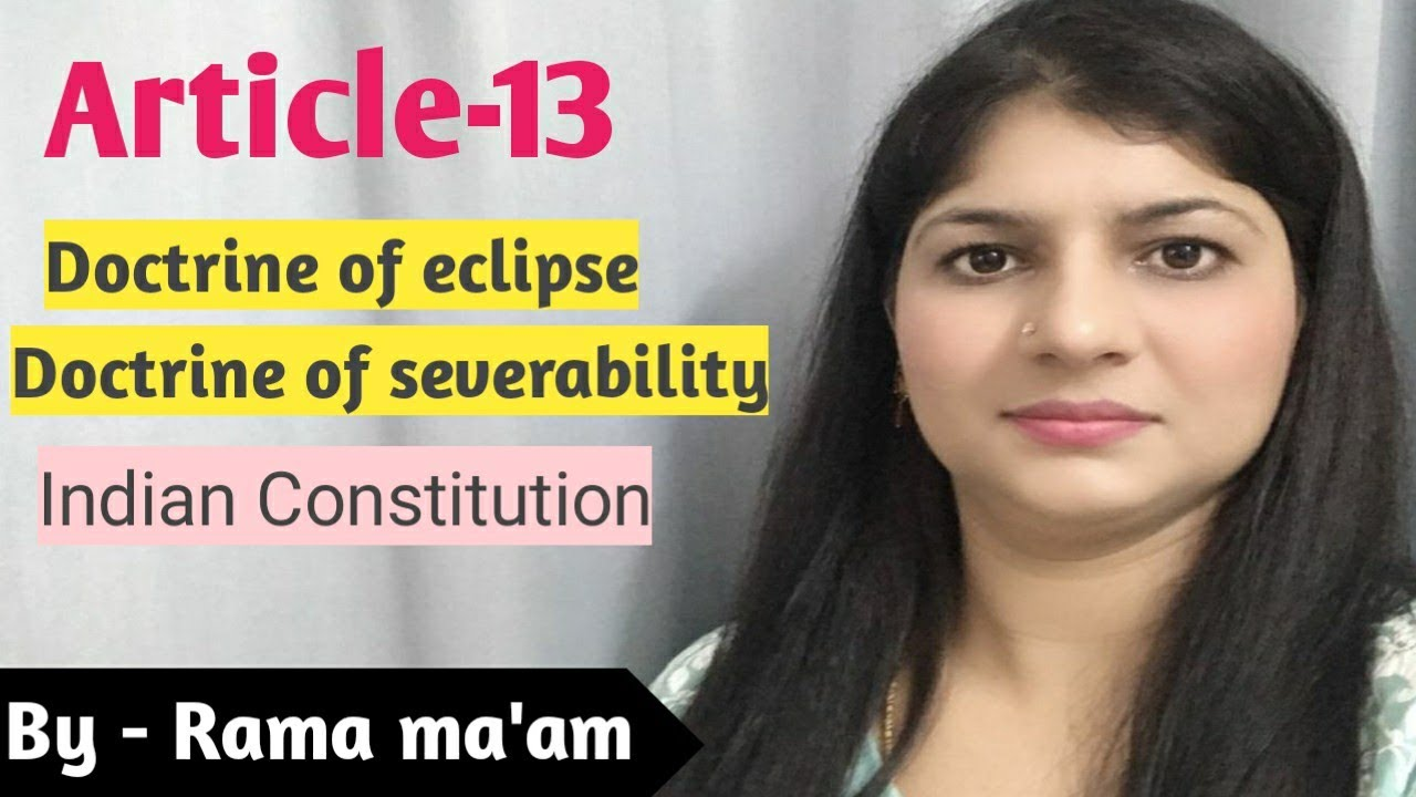 Article 13  part#1 | Doctrine of eclipse&Doctrine of severability | case law | Indian Constitution