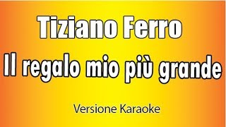 Download lagu Tiziano Ferro -  Il regalo più grande (Versione Karaoke Academy Italia)