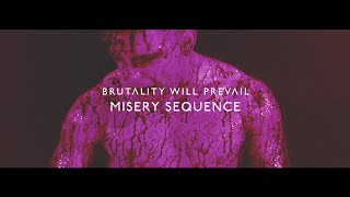 Brutality Will Prevail - Misery Sequence (Official Music Video)