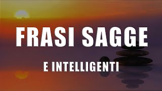 Frasi intelligenti e sagge