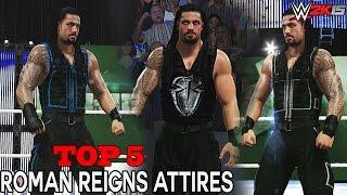 WWE 2K15 - Roman Reigns Top 5 Attires!!