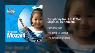 Classical Kids - Symphony No. 1 In E Flat Major, K. 16 Andante