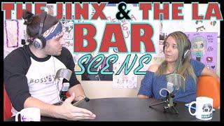 Podcast #32 - The Jinx & The LA Bar Scene