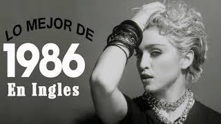Canciones Mejores De Los 1986 Lo Mejor De 1986 En Ingles 80s Exitos Grandes MP3