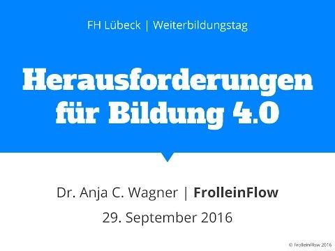 Weiterbildungstag 2016 - Herausforderungen Für Bildung 4.0 - Dr. Anja C. Wagner