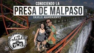 Presa de Malpaso - Calvillo, Aguascalientes